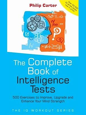 The Complete Book of Intelligence Tests : 500 exercises to impro